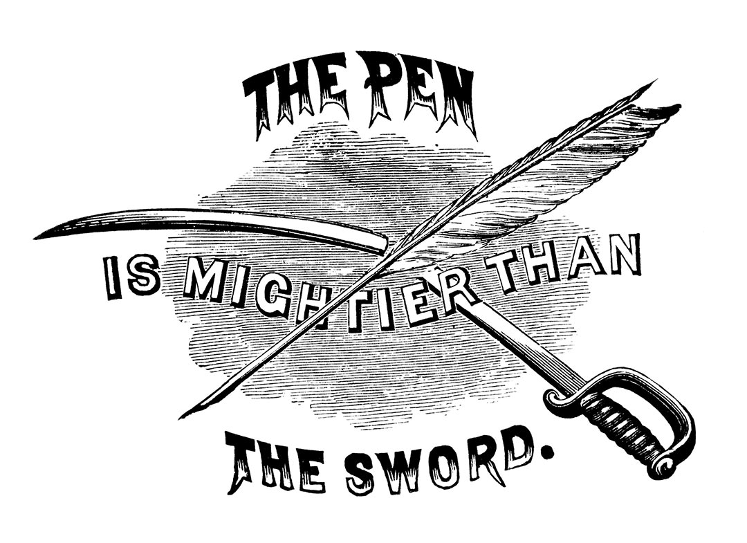 "pen mightier than sword Essay: the english words : ""the pen is mightier than the sword"" were first written by a novelist edward bulwer in 1839 in his historical play cardinal richelieuthis saying quickly gained currency by the 1840s."